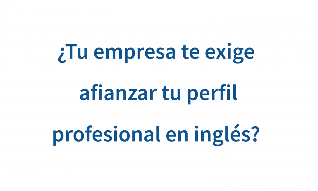 pregunta afianzar perfil profesional en ingles